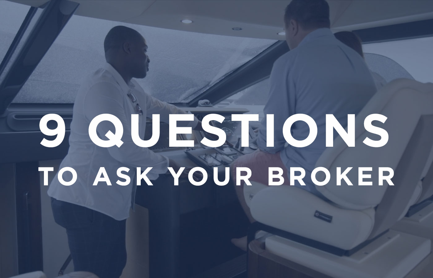 9 Questions You Should Ask Your Yacht Broker