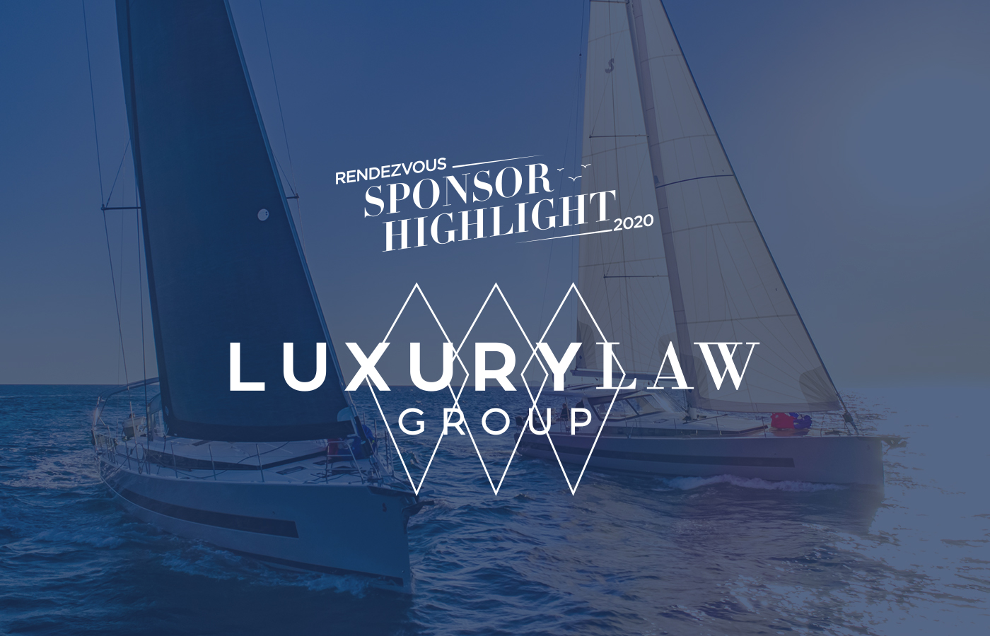 Rendezvous Sponsor Highlight: Luxury Law Group