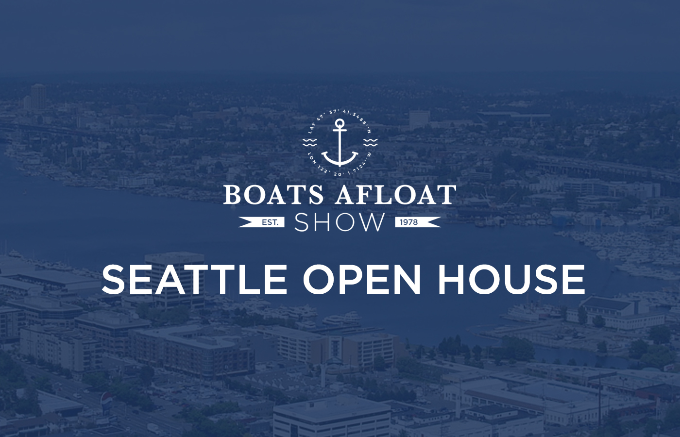 Boats Afloat Open House [Seattle Yachts For Sale]