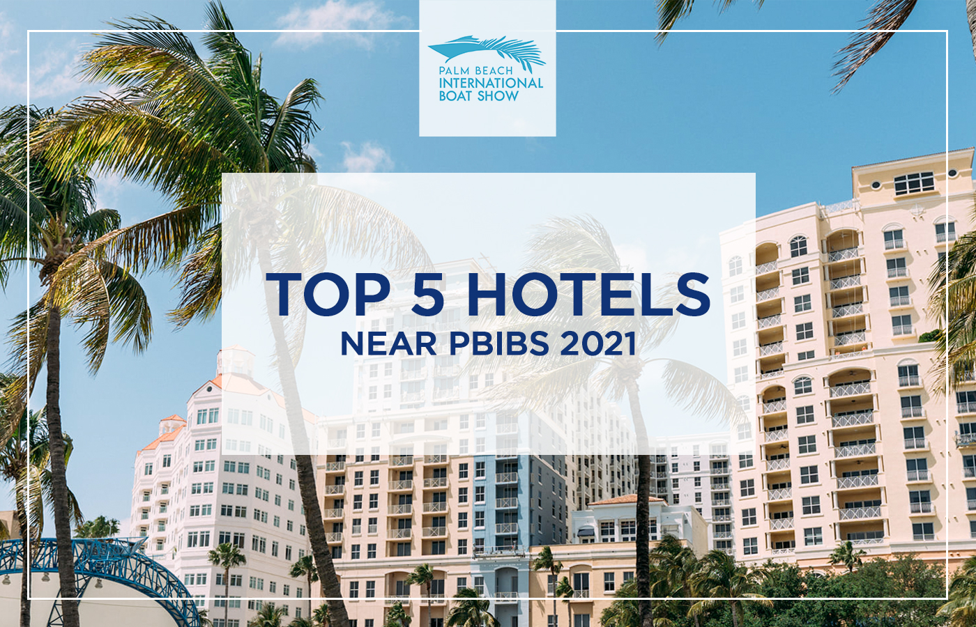 Top Hotels Within A 10 Minute Drive Of The 2021 Palm Beach Boat Show