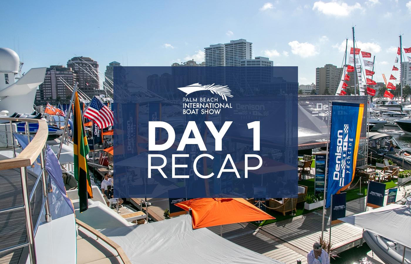 Palm Beach Boat Show 2021 Day 1 Recap