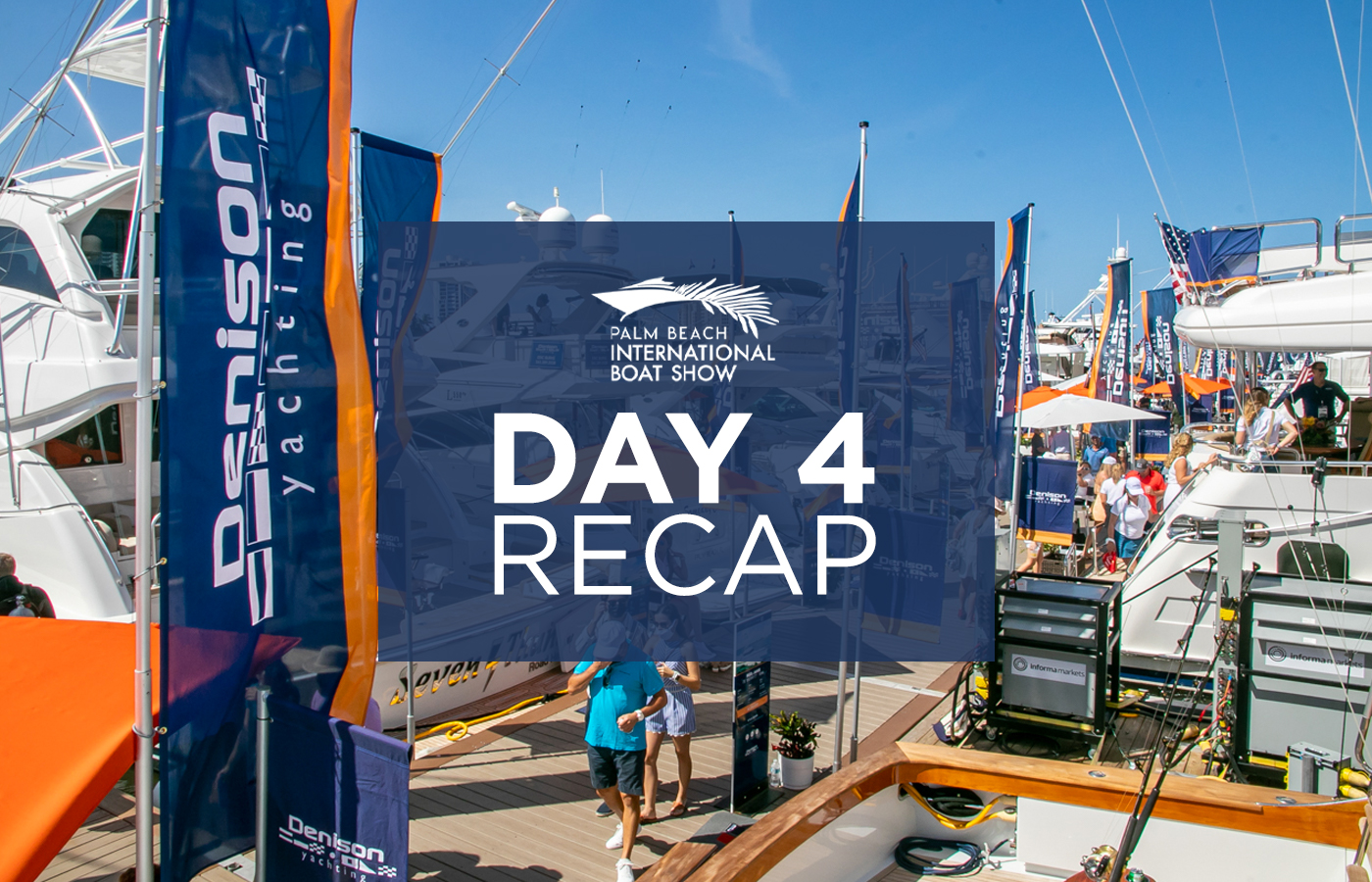 Palm Beach Boat Show 2021 Day 4 Recap