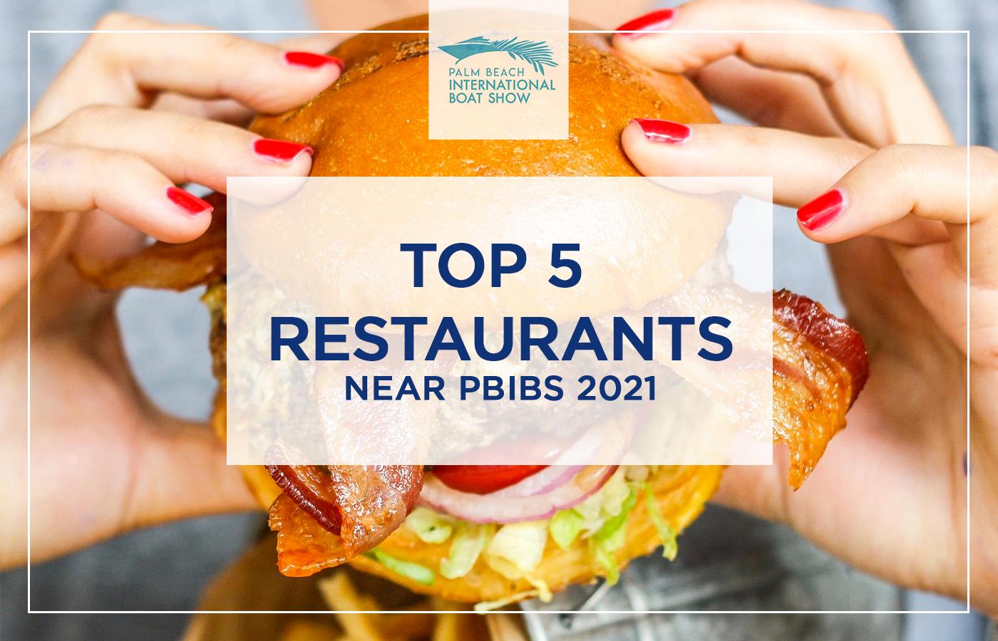 Best Restaurants Near The 2021 Palm Beach Boat Show