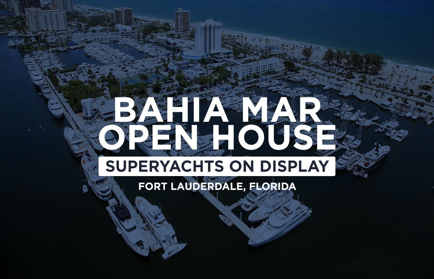 Bahia Mar Open House [Superyachts On Display]