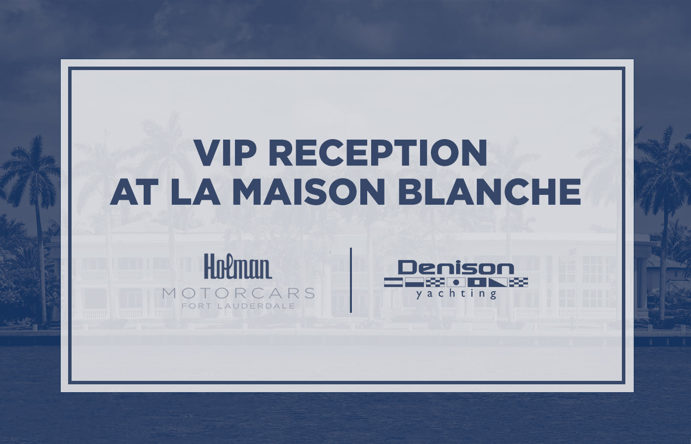 VIP Reception At La Maison Blanche [FLIBS 2021]