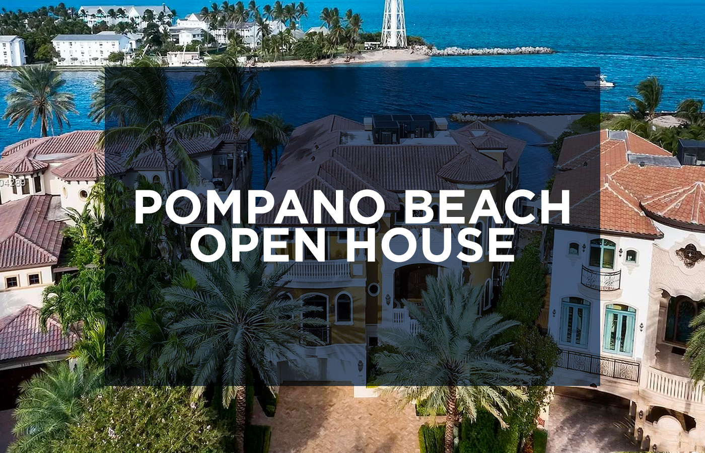 Pompano Beach Open House [Yachts For Sale]